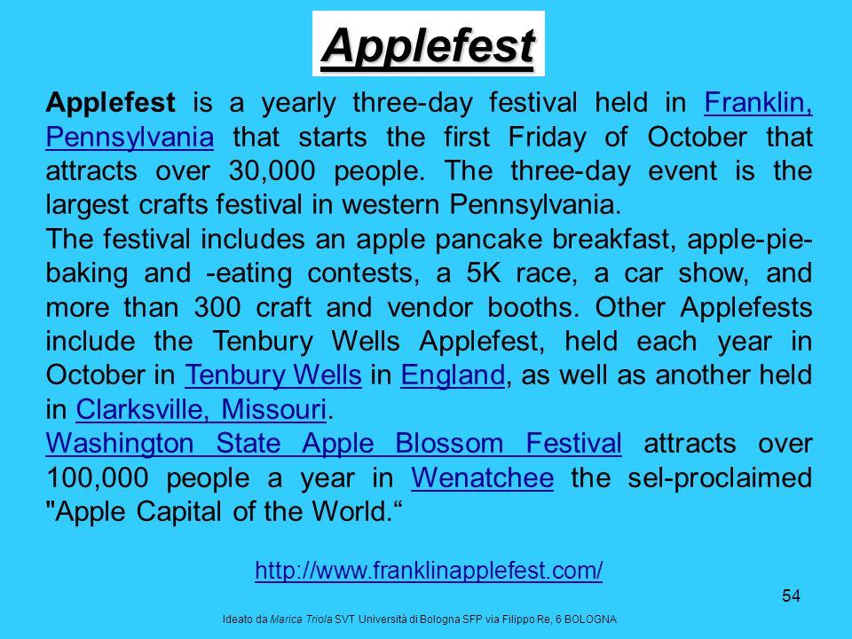 54 Ideato da Marica Triola SVT Università di Bologna SFP via Filippo Re, 6 BOLOGNA Applefest is a yearly three-day festival held in Franklin, Pennsylv