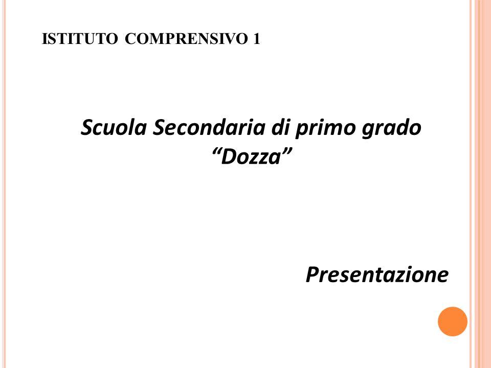 ISTITUTO COMPRENSIVO 1 Scuola Secondaria di primo grado Dozza Presentazione