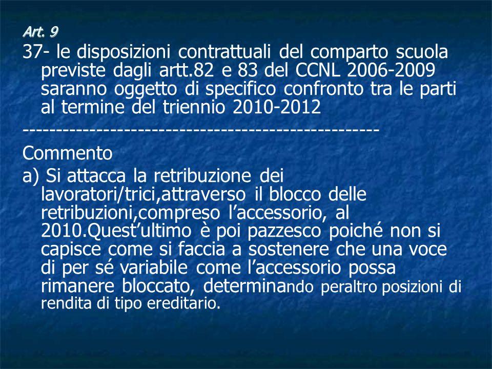 Art. 9 37- le disposizioni contrattuali del comparto scuola previste dagli artt.82 e 83 del CCNL 2006-2009 saranno oggetto di specifico confronto tra