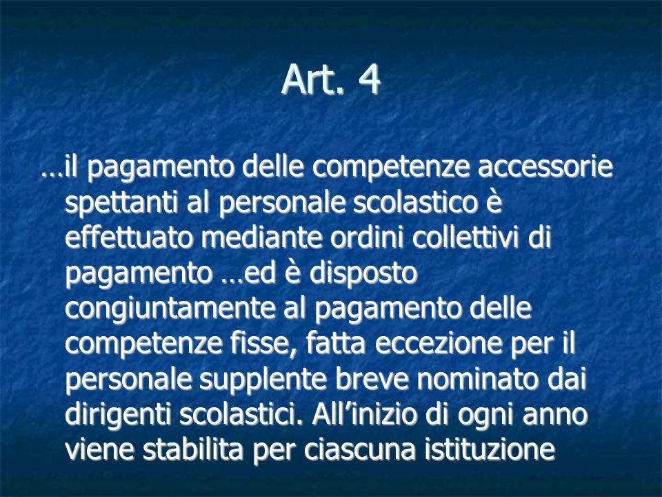 Art 4 Art 4 Scolastica una dotazione finanziaria a valere sugli stanziamenti concernenti le competenze accessorie dovute al personale.