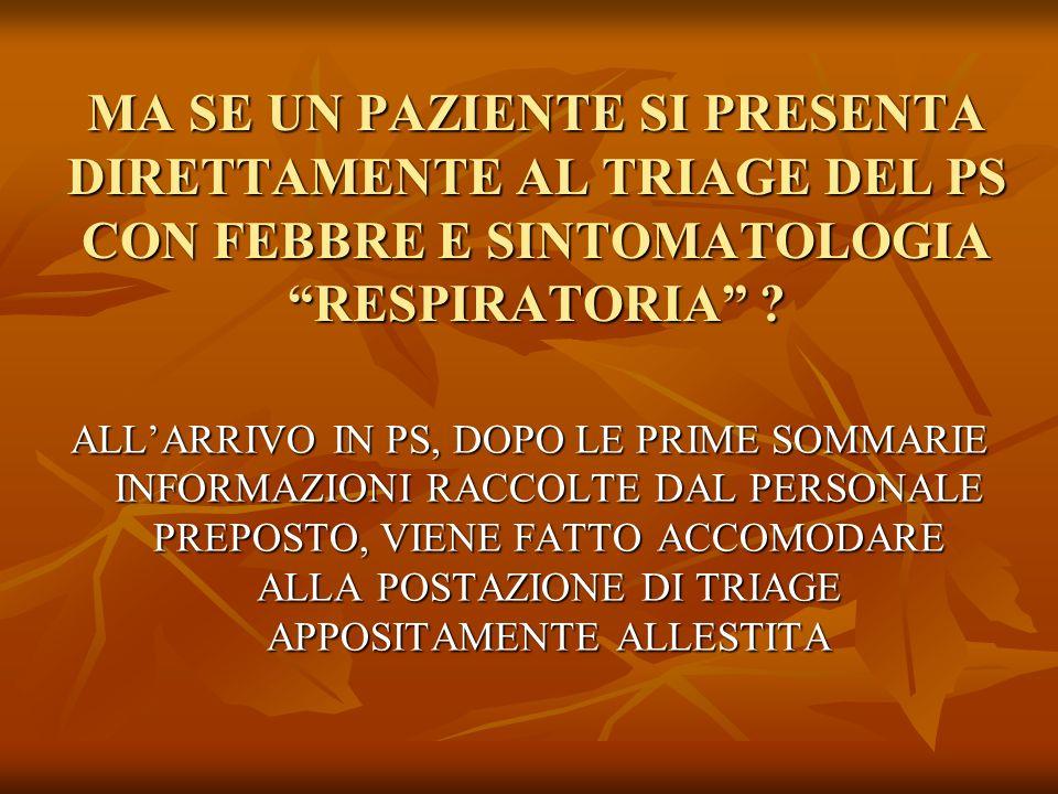 IN PRONTO SOCCORSO (1) VENGONO RILEVATI I PARAMETRI VITALI (PA, FC, PULSIOSSIMETRIA, TC) VENGONO RILEVATI I PARAMETRI VITALI (PA, FC, PULSIOSSIMETRIA, TC) ANAMNESI PER PARTICOLARI SITUAZIONI DI RISCHIO (MALATTIE CRONICHE, IMMUNODEPRESSIONE, GRAVIDANZA, ETA) ANAMNESI PER PARTICOLARI SITUAZIONI DI RISCHIO (MALATTIE CRONICHE, IMMUNODEPRESSIONE, GRAVIDANZA, ETA) ESAME OBBIETTIVO CON PARTICOLARE RIFERIMENTO ALLEOT ESAME OBBIETTIVO CON PARTICOLARE RIFERIMENTO ALLEOT