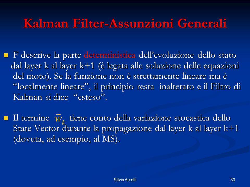 33Silvia Arcelli F descrive la parte deterministica dellevoluzione dello stato F descrive la parte deterministica dellevoluzione dello stato dal layer
