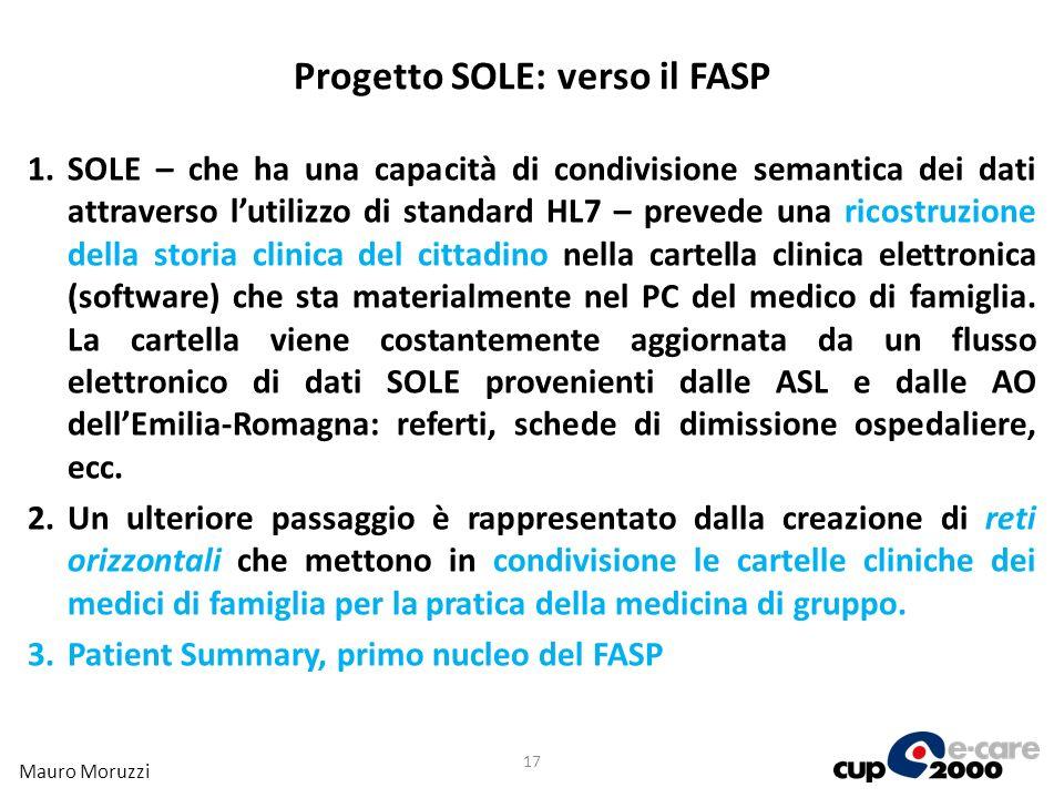 Progetto SOLE: verso il FASP 1.SOLE – che ha una capacità di condivisione semantica dei dati attraverso lutilizzo di standard HL7 – prevede una ricost