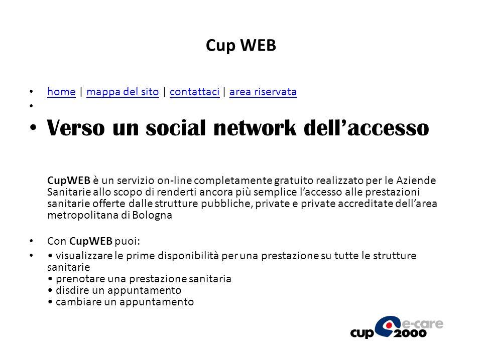 Cup WEB home | mappa del sito | contattaci | area riservata homemappa del sitocontattaciarea riservata Verso un social network dellaccesso CupWEB è un