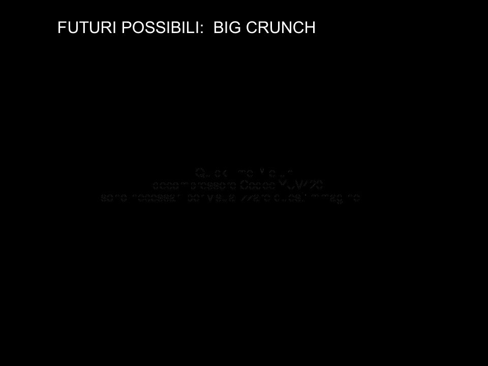 FUTURI POSSIBILI: BIG CRUNCH