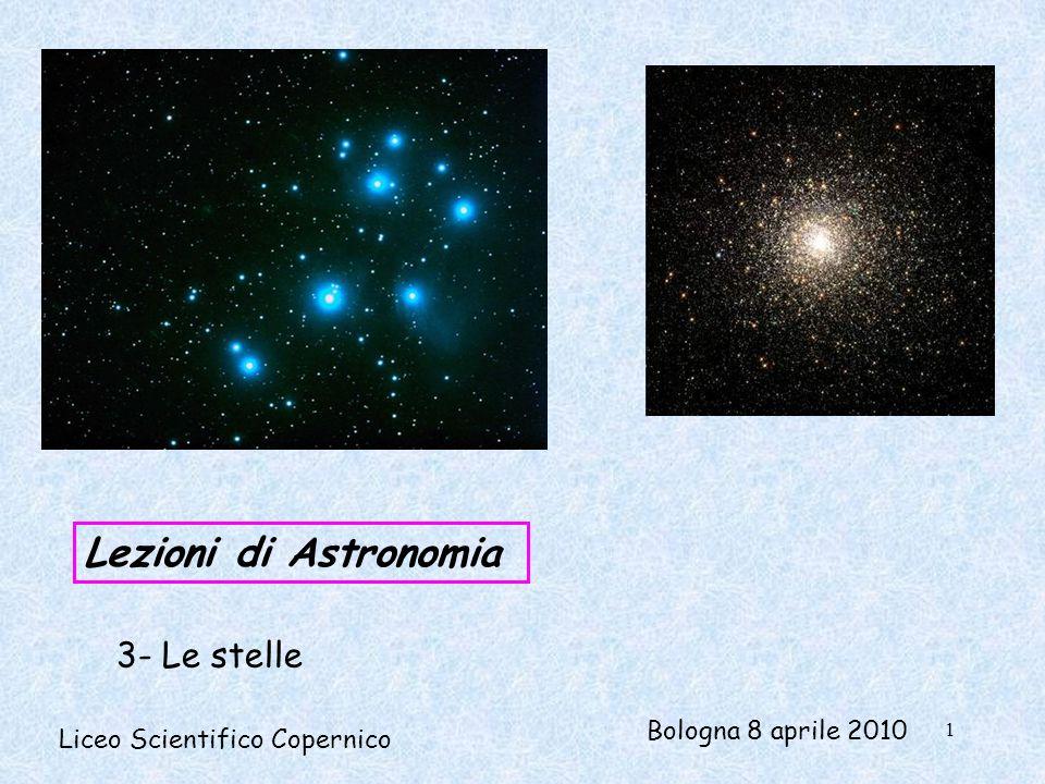 Lezioni di Astronomia Liceo Scientifico Copernico 3- Le stelle Bologna 8 aprile 2010 1
