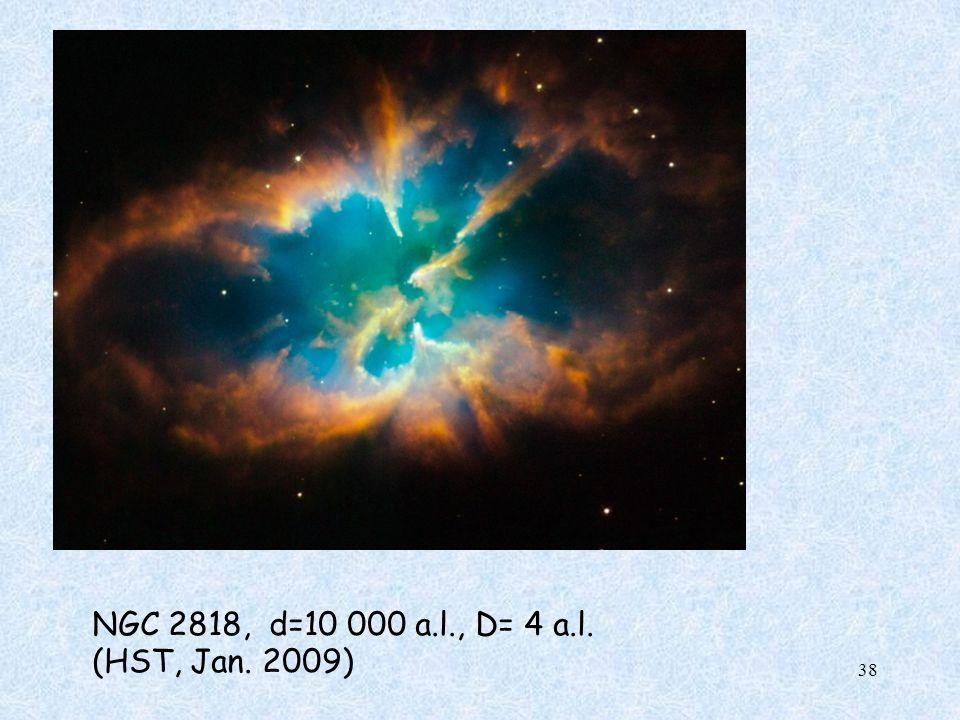 NGC 2818, d=10 000 a.l., D= 4 a.l. (HST, Jan. 2009) 38