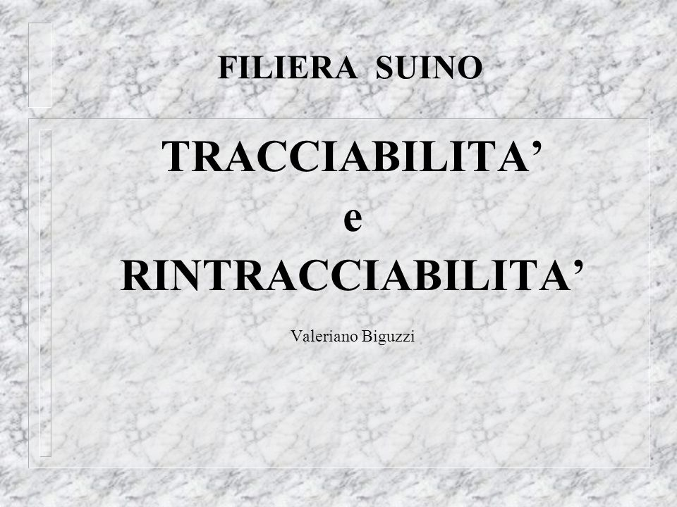 FILIERA SUINO TRACCIABILITA e RINTRACCIABILITA Valeriano Biguzzi