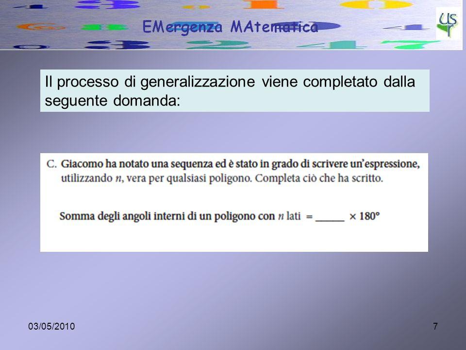 03/05/20107 Il processo di generalizzazione viene completato dalla seguente domanda: