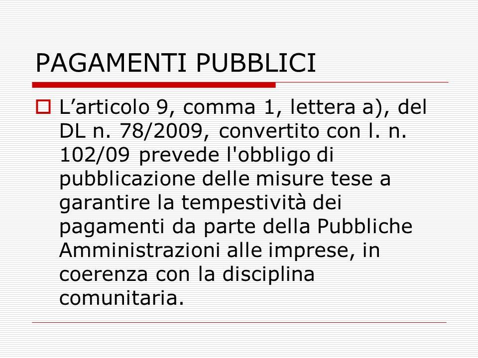 PAGAMENTI PUBBLICI Larticolo 9, comma 1, lettera a), del DL n.