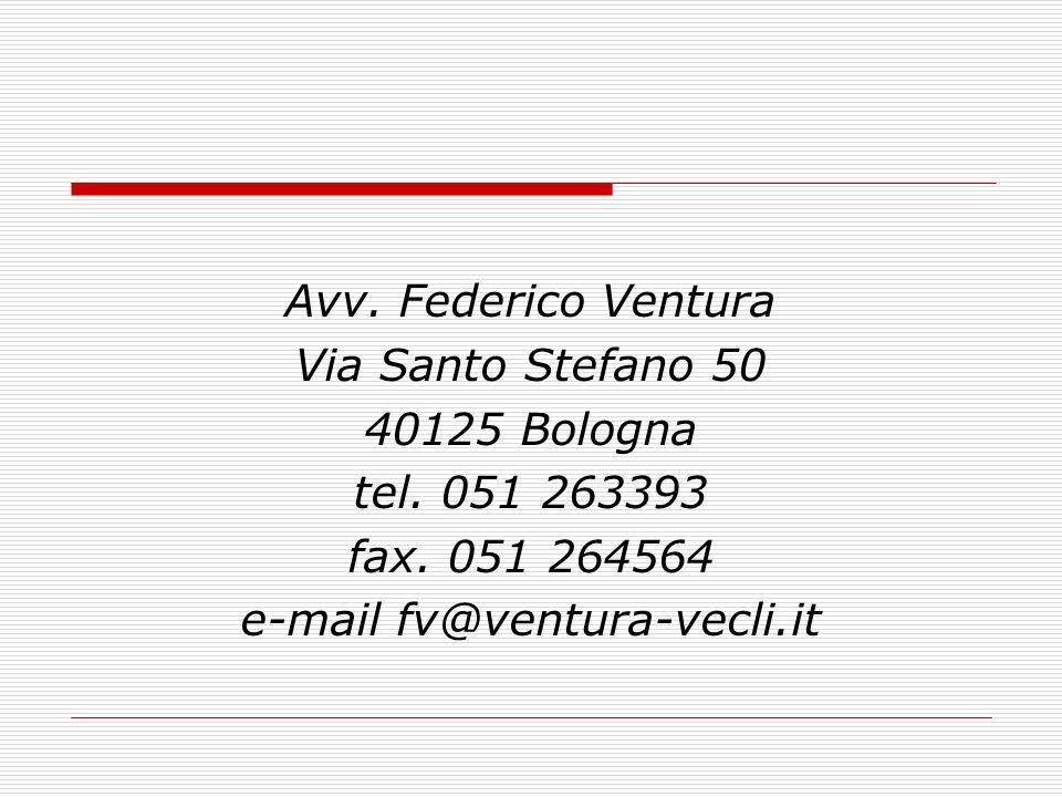 Avv. Federico Ventura Via Santo Stefano 50 40125 Bologna tel.