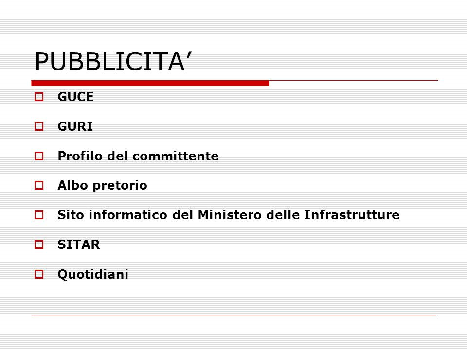 PUBBLICITA GUCE GURI Profilo del committente Albo pretorio Sito informatico del Ministero delle Infrastrutture SITAR Quotidiani