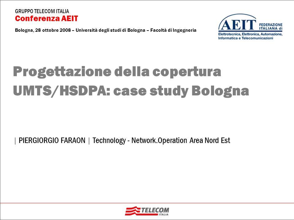 12 Progettazione della copertura UMTS/HSDPA: case study Bologna | PIERGIORGIO FARAON | T.N.OA NE/ ND Conferenza AEIT – Università di Bologna, 28 ottobre 2008 GRUPPO TELECOM ITALIA Progettazione della copertura 3G Sensibilità del ricevitore S RX = kT + NF + 10 log (R) + (E b / N 0 ) target + M imp Caratterizza la sensibilità il tipo di servizio considerato: bit rate R e (E b /N 0 )target In particolare il punto di lavoro Eb/No viene ottenuto mediante simulazioni di link e dipende dal tipo di canale radio/scenario di riferimento, dalla velocità dellutente, dal tipo di RAB mapping utilizzato e dalle caretteristiche del ricevitore.