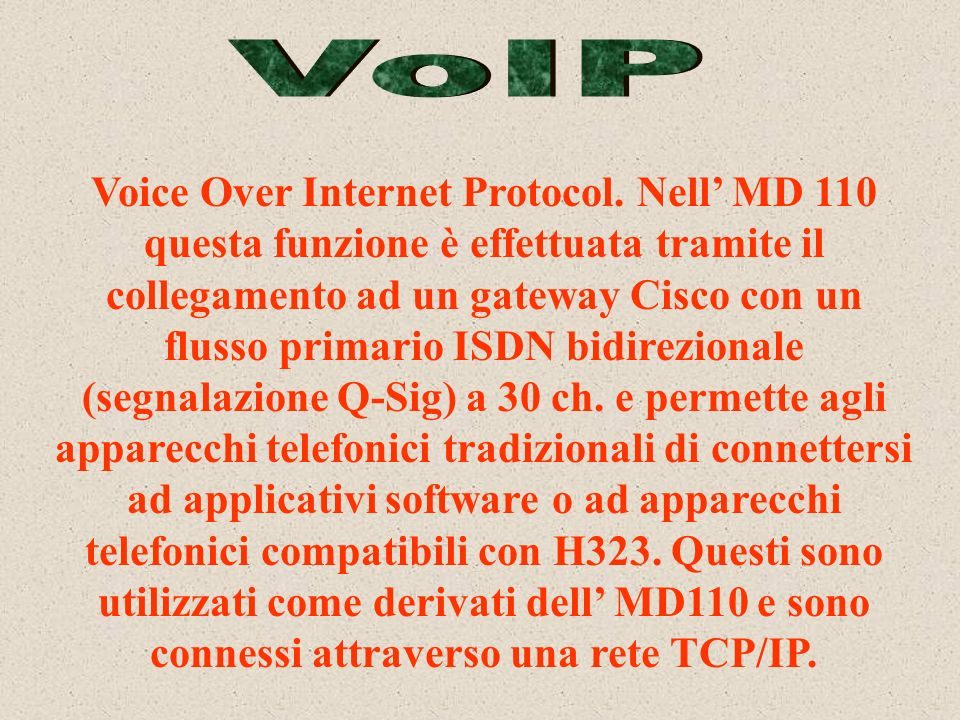 Voice Over Internet Protocol.