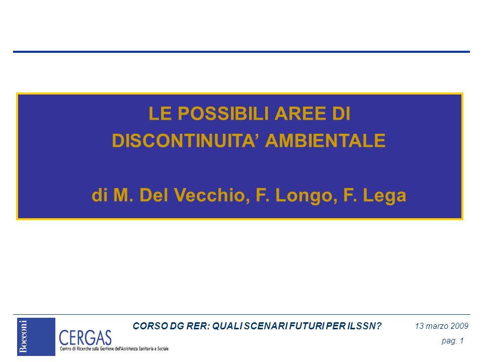 CORSO DG RER: QUALI SCENARI FUTURI PER ILSSN? 13 marzo 2009 pag. 1 LE POSSIBILI AREE DI DISCONTINUITA AMBIENTALE di M. Del Vecchio, F. Longo, F. Lega