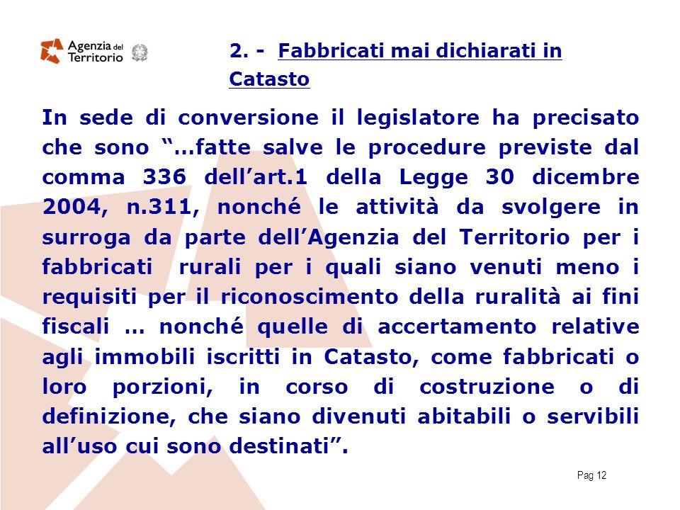 Pag 12 In sede di conversione il legislatore ha precisato che sono …fatte salve le procedure previste dal comma 336 dellart.1 della Legge 30 dicembre