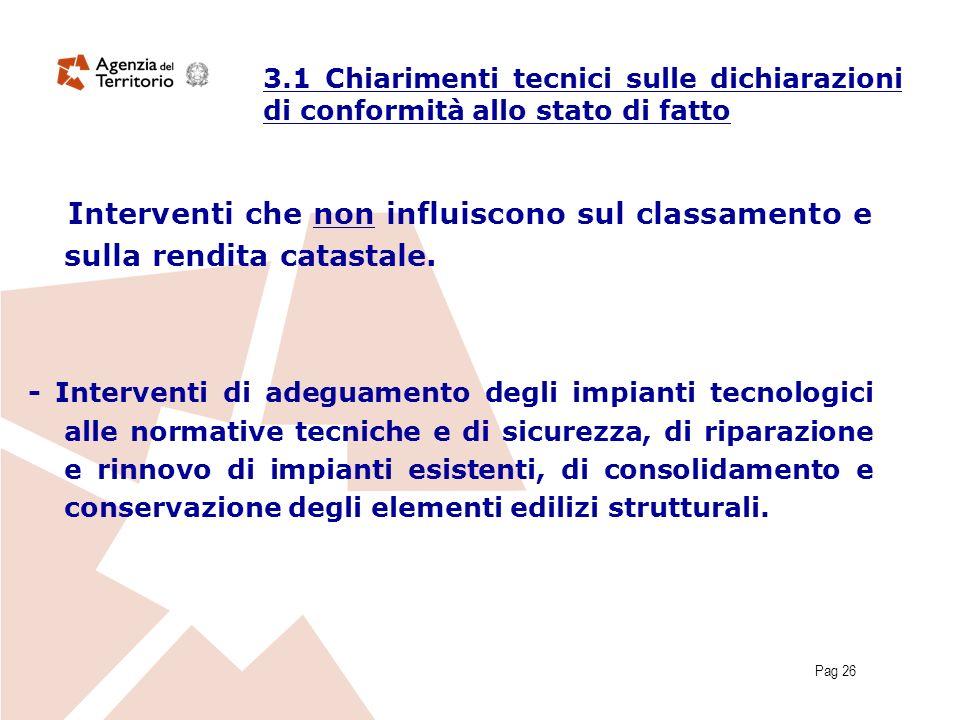 Pag 26 Interventi che non influiscono sul classamento e sulla rendita catastale. - Interventi di adeguamento degli impianti tecnologici alle normative