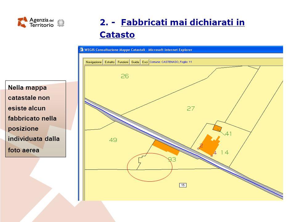 Nella mappa catastale non esiste alcun fabbricato nella posizione individuata dalla foto aerea 2. - Fabbricati mai dichiarati in Catasto