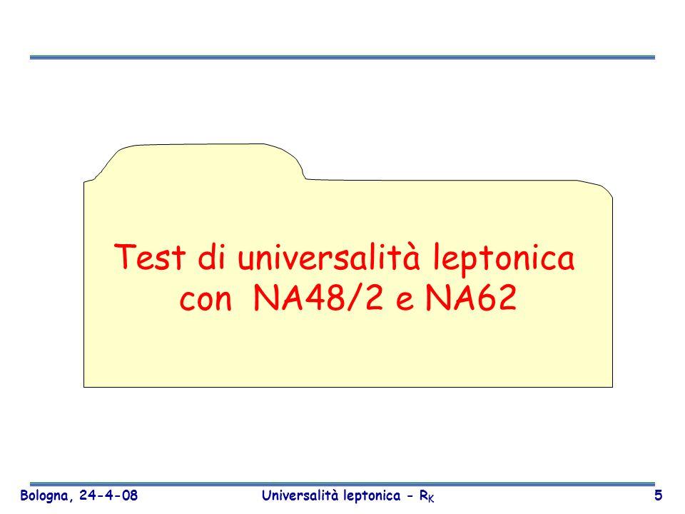 Bologna, 24-4-08 Universalità leptonica - R K 46 I rivelatori CEDAR: Cherenkov differenziale per lidentificazione del K positivo nel fascio (50MHz) GIGATRACKER: Tracciamento del fascio (Si micropixel) a monte della regione di decadimento (800 MHz) CAMERE A STRAW: Spettrometro basato su 4 stazioni di camere a tubi straw per tracciare i prodotti di decadimento del K (~10 MHz) RICH: Ring Image Cherenkov, per rivelare il pione proveniente dal K positivo, distinguere muoni da pioni e per trigger veloce LAV: Veto per fotoni a grandi angoli (vetro al piombo) LKR: Veto per fotoni in avanti e calorimetro elettromagnetico (calorimetro a LKr di NA48) IRC/SAC: Veto per fotoni ad angoli piccoli e intermedi MUD e sweeper: rivelatore per muoni (calorimetro adronico di NA48 con ferro e piano di scintillatore per trigger veloce) con magnete deflettore del fascio non decaduto