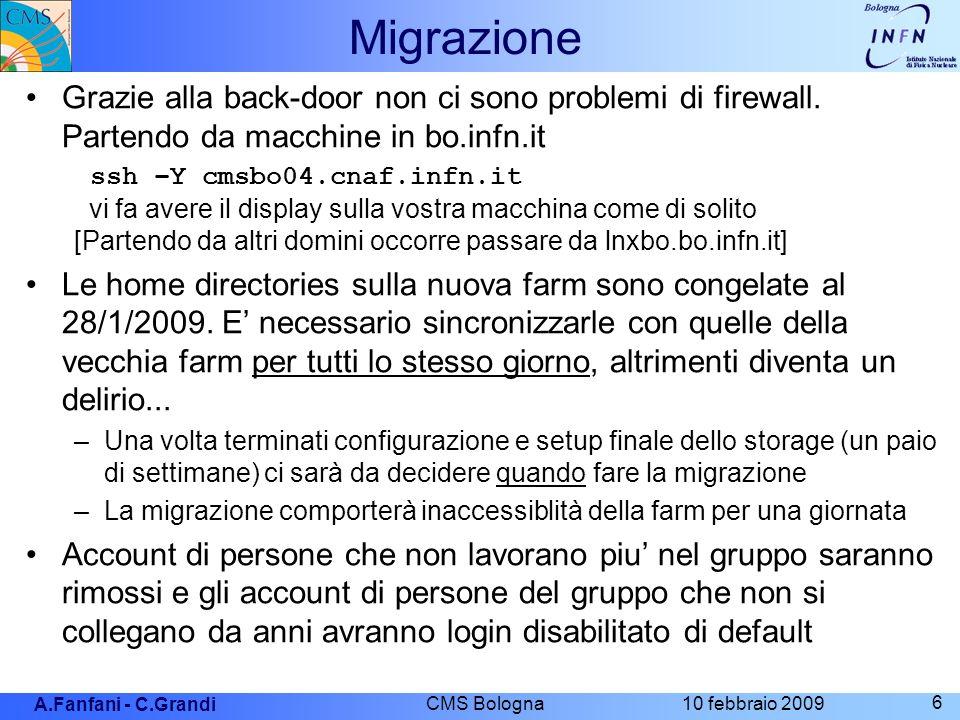 A.Fanfani - C.Grandi 10 febbraio 2009 CMS Bologna 6 Migrazione Grazie alla back-door non ci sono problemi di firewall.
