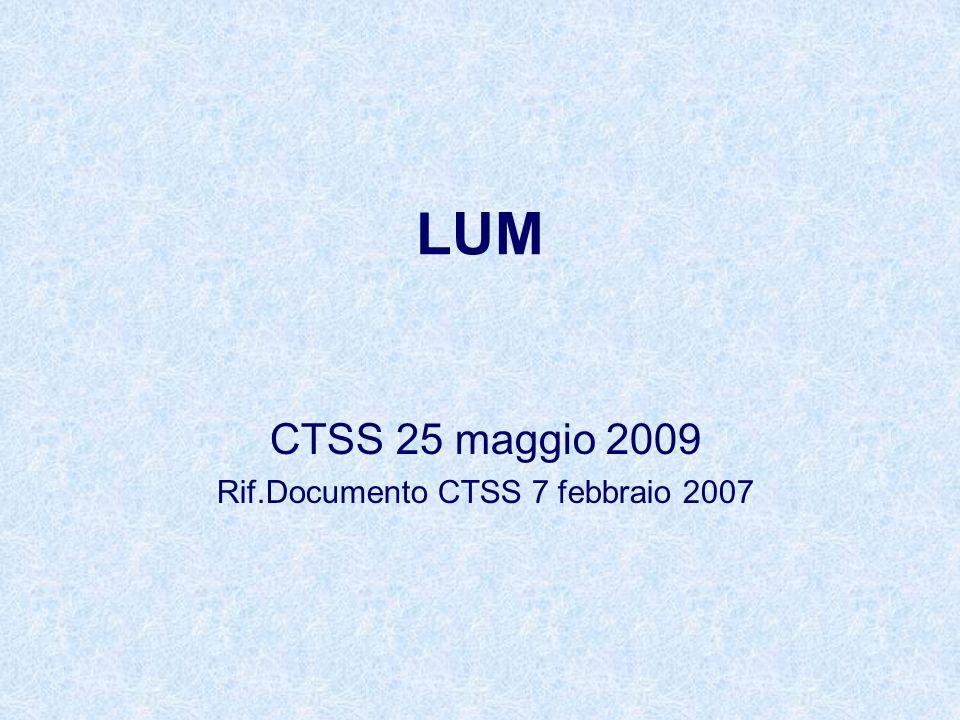 LUM CTSS 25 maggio 2009 Rif.Documento CTSS 7 febbraio 2007