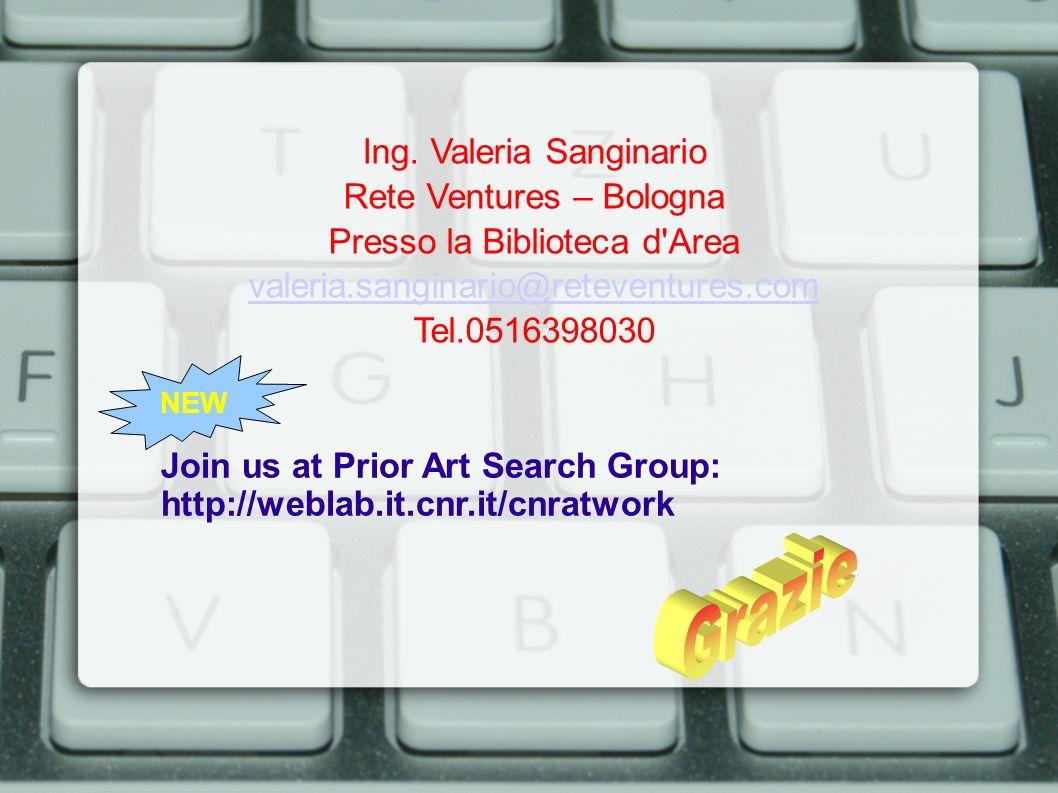 Ing. Valeria Sanginario Rete Ventures – Bologna Presso la Biblioteca d'Area valeria.sanginario@reteventures.com Tel.0516398030 NEW Join us at Prior Ar
