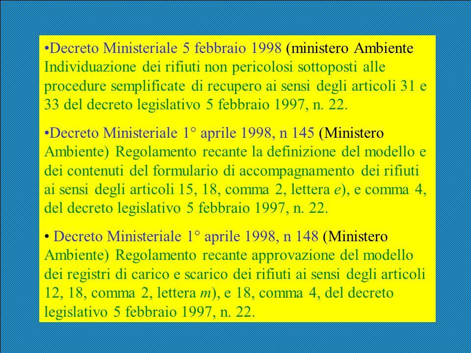 Decreto Ministeriale 5 febbraio 1998 (ministero Ambiente Individuazione dei rifiuti non pericolosi sottoposti alle procedure semplificate di recupero