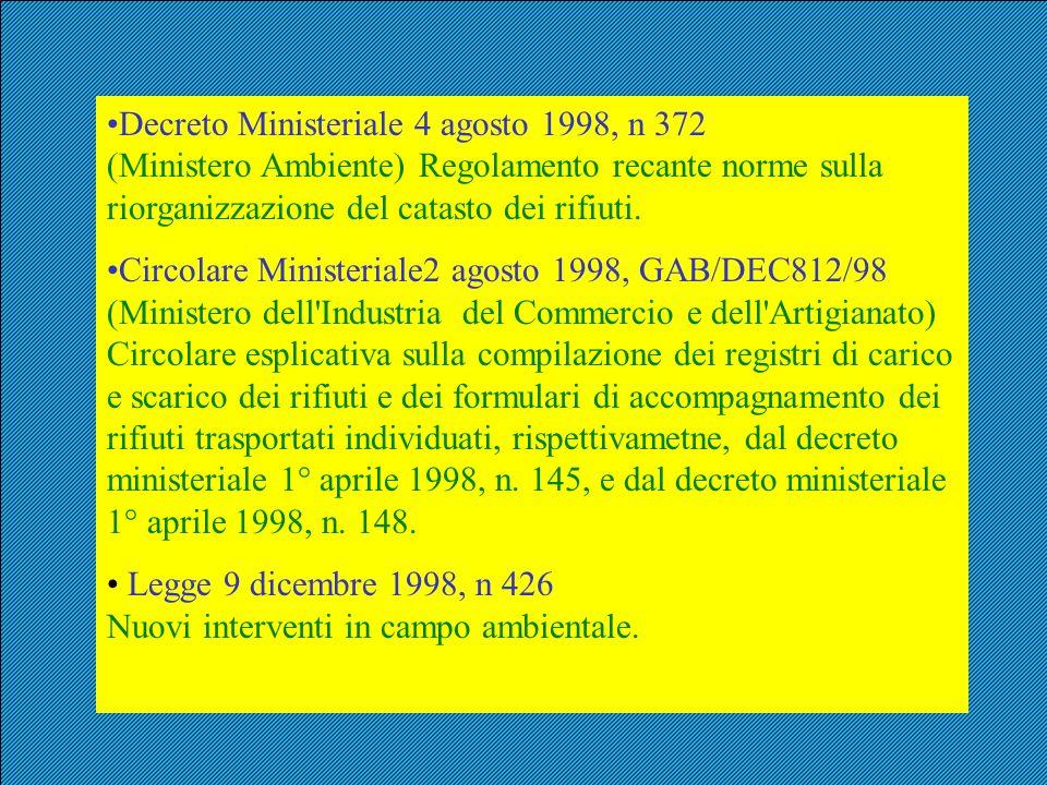 Decreto Ministeriale 4 agosto 1998, n 372 (Ministero Ambiente) Regolamento recante norme sulla riorganizzazione del catasto dei rifiuti. Circolare Min