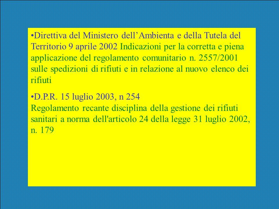 Direttiva del Ministero dellAmbienta e della Tutela del Territorio 9 aprile 2002 Indicazioni per la corretta e piena applicazione del regolamento comu