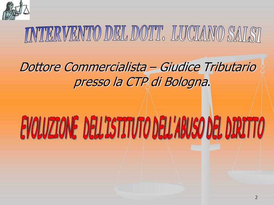 2 Dottore Commercialista – Giudice Tributario presso la CTP di Bologna.
