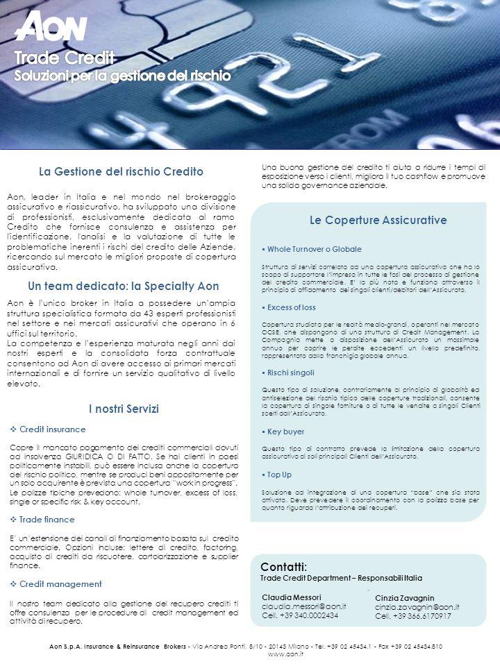 Aon S.p.A. Insurance & Reinsurance Brokers - Via Andrea Ponti, 8/10 - 20143 Milano - Tel. +39 02 45434.1 - Fax +39 02 45434.810 www.aon.it Contatti: T