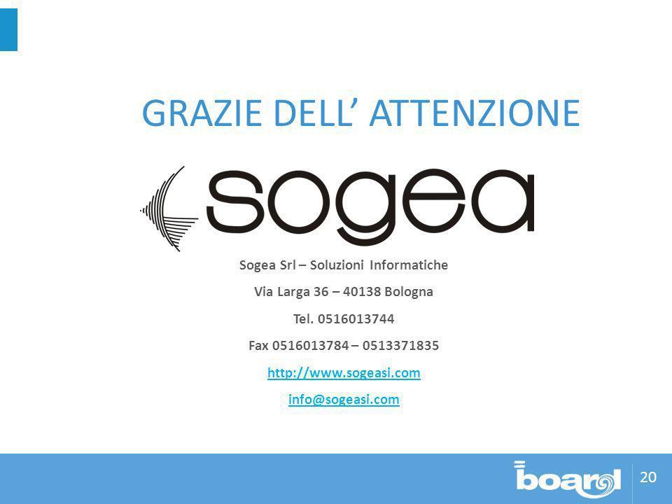20 Sogea Srl – Soluzioni Informatiche Via Larga 36 – 40138 Bologna Tel.