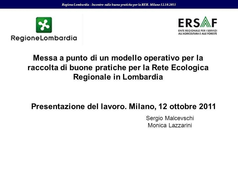 Messa a punto di un modello operativo per la raccolta di buone pratiche per la Rete Ecologica Regionale in Lombardia Regione Lombardia - Incontro sull
