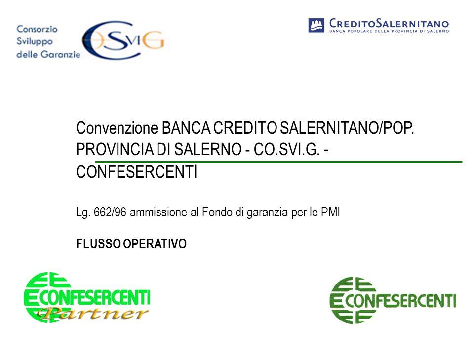 Convenzione BANCA CREDITO SALERNITANO/POP. PROVINCIA DI SALERNO - CO.SVI.G. - CONFESERCENT I Lg. 662/96 ammissione al Fondo di garanzia per le PMI FLU