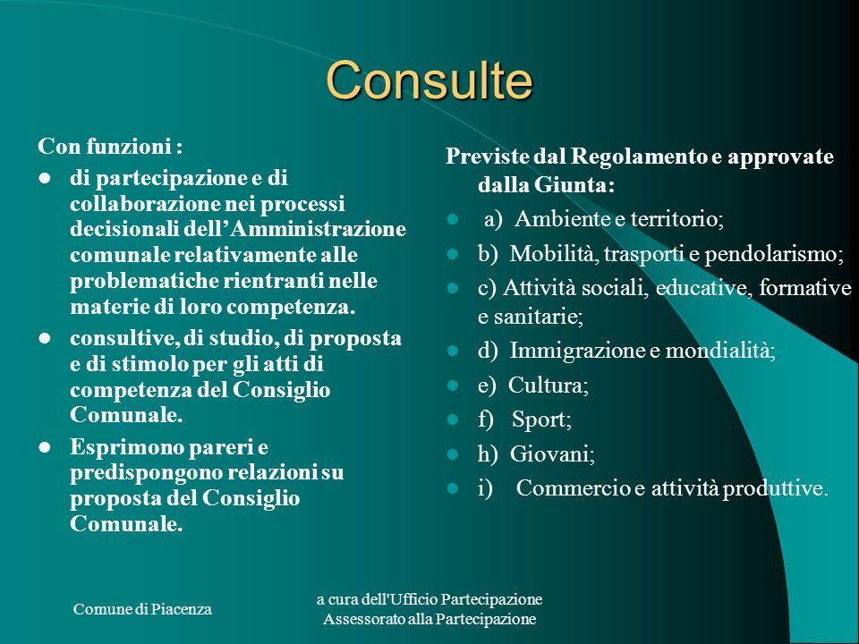 Comune di Piacenza a cura dell'Ufficio Partecipazione Assessorato alla Partecipazione Consulte Con funzioni : di partecipazione e di collaborazione ne