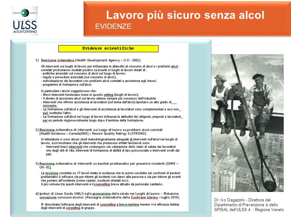 Dr. Ivo Dagazzini - Direttore del Dipartimento di Prevenzione e dello SPISAL dellULSS 4 - Regione Veneto EVIDENZE