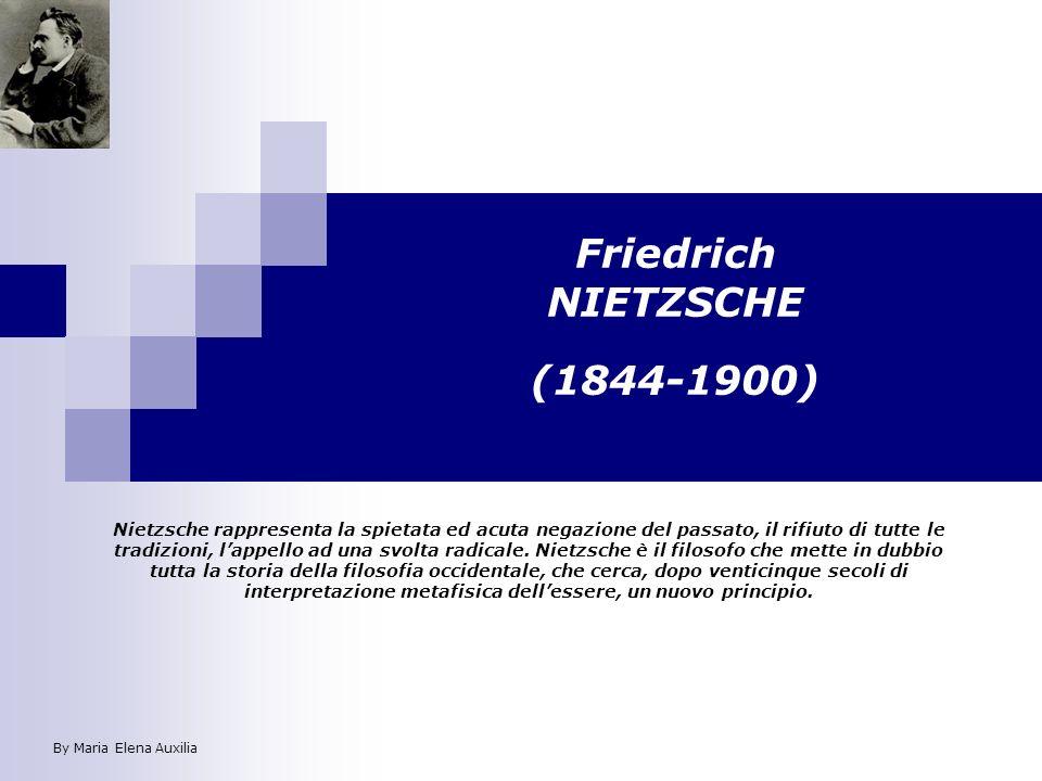 Friedrich NIETZSCHE (1844-1900) Nietzsche rappresenta la spietata ed acuta negazione del passato, il rifiuto di tutte le tradizioni, lappello ad una s