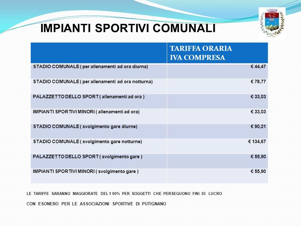 TARIFFA ORARIA IVA COMPRESA STADIO COMUNALE ( per allenamenti ad ora diurna) 44,47 STADIO COMUNALE ( per allenamenti ad ora notturna) 78,77 PALAZZETTO