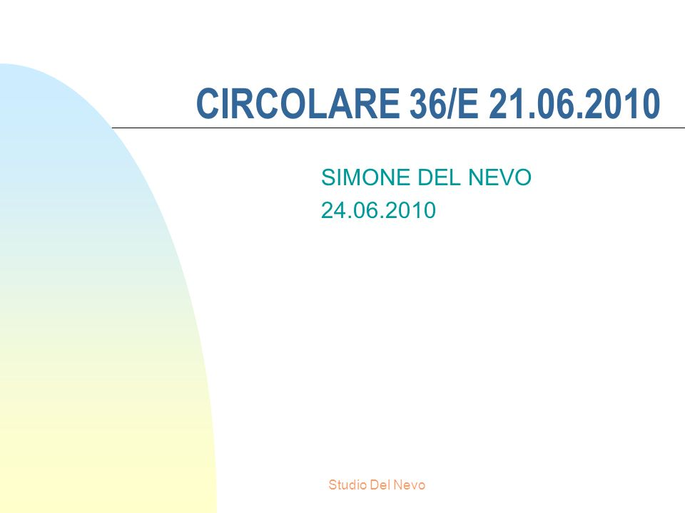 Studio Del Nevo CIRCOLARE 36/E 21.06.2010 SIMONE DEL NEVO 24.06.2010
