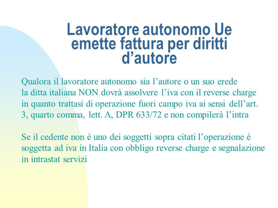 Lavoratore autonomo Ue emette fattura per diritti dautore Qualora il lavoratore autonomo sia lautore o un suo erede la ditta italiana NON dovrà assolv