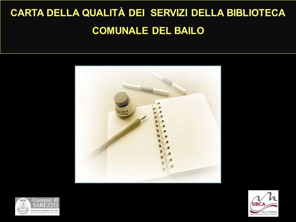 CARTA DELLA QUALITA DEI SERVIZI DELLA BIBLIOTECA COMUNALE DEL BAILO atto significativo e importante per la vita della comunità è un
