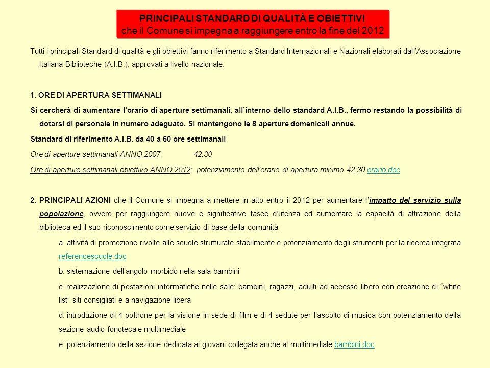 Tutti i principali Standard di qualità e gli obiettivi fanno riferimento a Standard Internazionali e Nazionali elaborati dallAssociazione Italiana Bib
