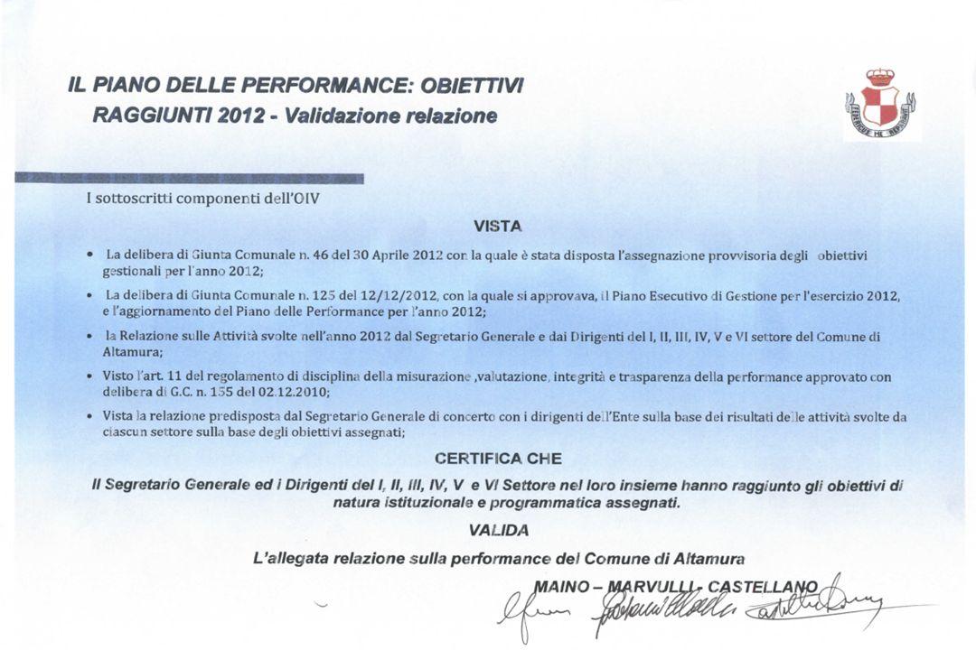 IL PIANO DELLE PERFORMANCE: OBIETTIVI RAGGIUNTI 2012 - Validazione relazione IL PIANO DELLE PERFORMANCE: OBIETTIVI RAGGIUNTI 2012 - Validazione relazi