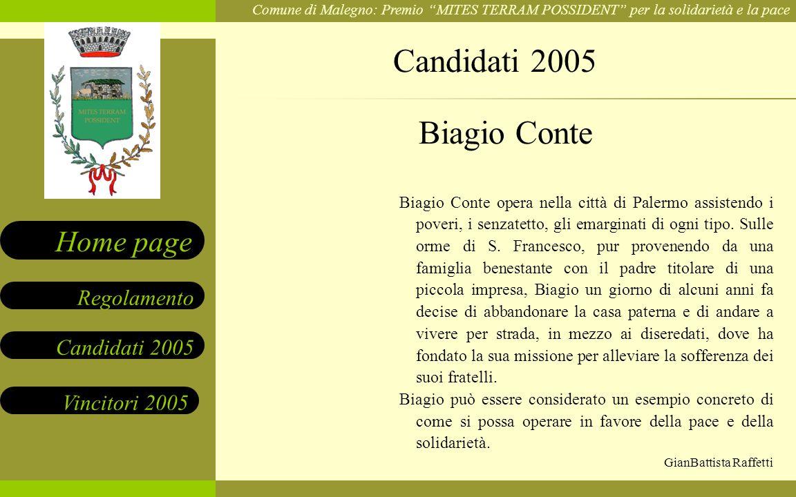 Comune di Malegno: Premio MITES TERRAM POSSIDENT per la solidarietà e la pace Candidati 2005 Vincitori 2005 Regolamento Home page Biagio Conte opera n