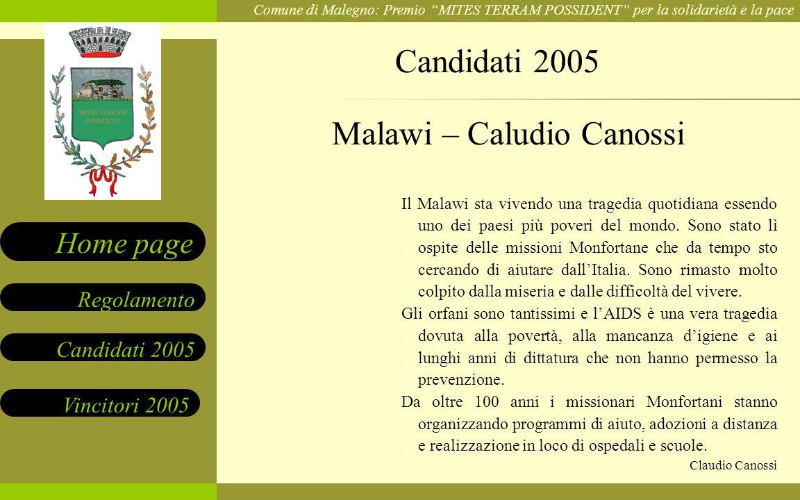 Comune di Malegno: Premio MITES TERRAM POSSIDENT per la solidarietà e la pace Candidati 2005 Vincitori 2005 Regolamento Home page Il Malawi sta vivend