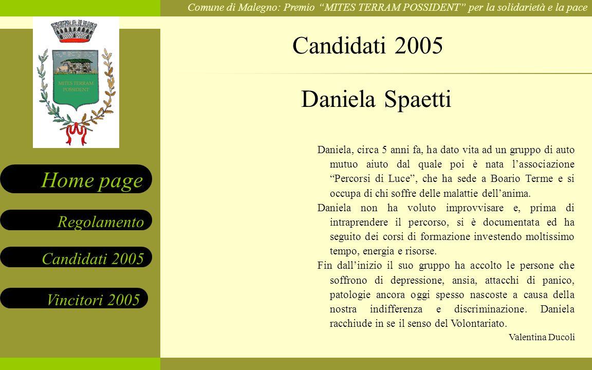 Comune di Malegno: Premio MITES TERRAM POSSIDENT per la solidarietà e la pace Candidati 2005 Vincitori 2005 Regolamento Home page Daniela, circa 5 ann