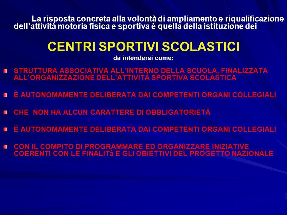 La risposta concreta alla volontà di ampliamento e riqualificazione dellattività motoria fisica e sportiva è quella della istituzione dei CENTRI SPORT