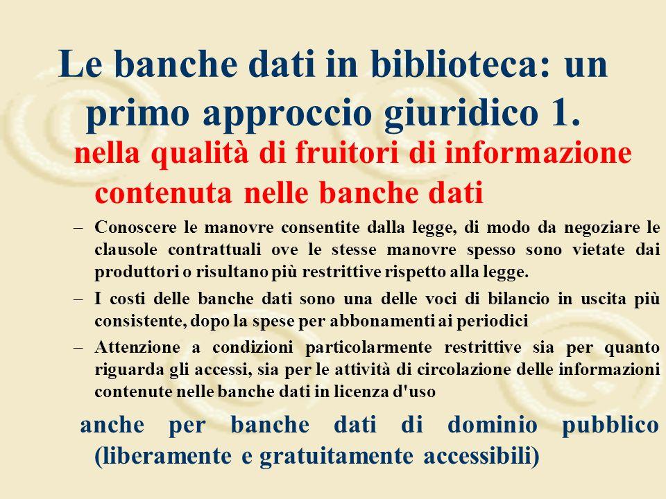 Le banche dati in biblioteca: un primo approccio giuridico 1.