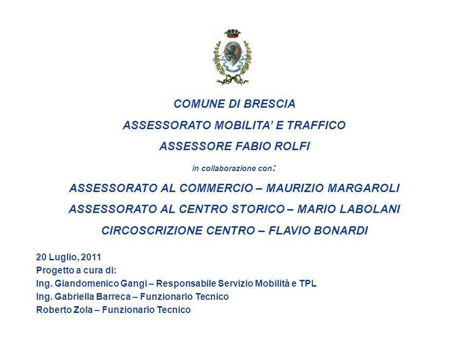 COMUNE DI BRESCIA ASSESSORATO MOBILITA E TRAFFICO ASSESSORE FABIO ROLFI in collaborazione con : ASSESSORATO AL COMMERCIO – MAURIZIO MARGAROLI ASSESSOR