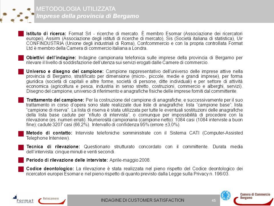INDAGINE DI CUSTOMER SATISFACTION 45 Istituto di ricerca: Format Srl - ricerche di mercato.